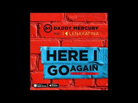 Daddy Mercury feat. Lena Katina - Here i go again